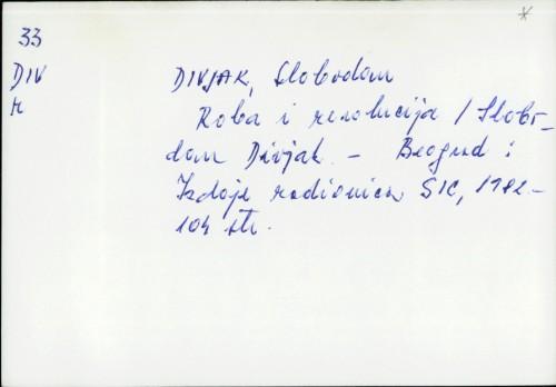 Roba i revolucija / Slobodan Divjak