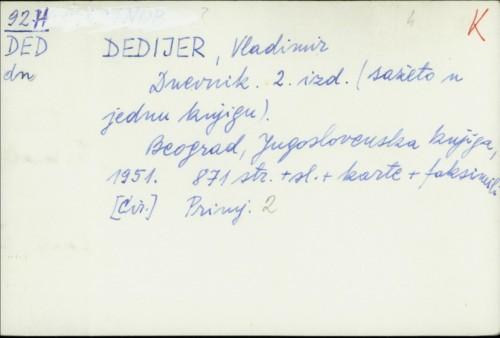 Dnevnik : (2. izdanje, sažeto u jednu knjigu) / Vladimir Dedijer