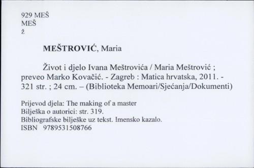 Život i djelo Ivana Meštrovića / Maria Meštrović ; preveo Marko Kovačić.