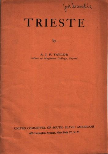 Trieste / by A.J.P. Taylor.