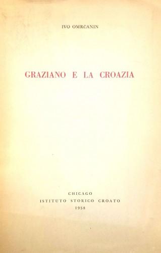 Graziano e la Croazia / Ivo Omrčanin.