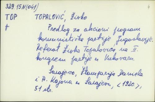 Predlog za akcioni program komunističke partije Jugoslavije / Živko Topalović