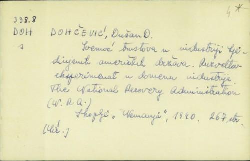 Svemoć trustova u industriji Sjedinjenih američkih država : Ruzveltov eksperiment u domenu industrija / Dušan D. Dohčević