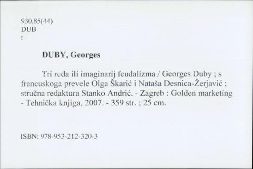 Tri reda ili imaginarij feudalizma / Georges Duby