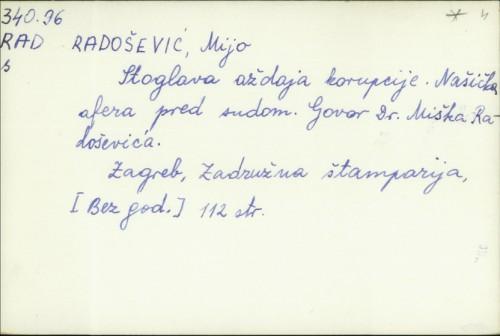 Stoglava aždaja korupcije : Našička afera pred sudom / Mijo Radošević ; Govor dr. Miška Radoševića