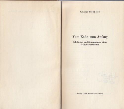 Vom Ende zum Anfang : erlebnisse und erkenntnisse eines nationalsozialisten / Gustav Stöckelle.