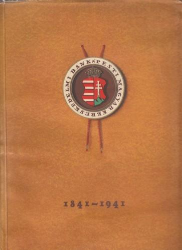 Pester ungarische Commercialbank: 1841-1941 : Rückblick auf ein Jahrhundert.