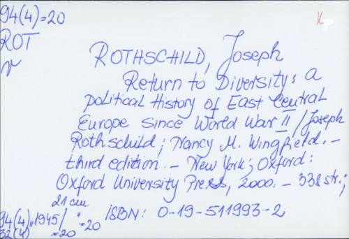Return to diversity : a political history of East Central Europe since World War II / Joseph Rothschild, Nancy M. [Meriwether] Wingfield.