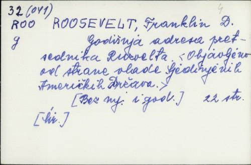 Godišnja adresa pretsednika Ruzvelta : Objavljeno od strane vlade SAD.a / Franklin D. Roosevelt