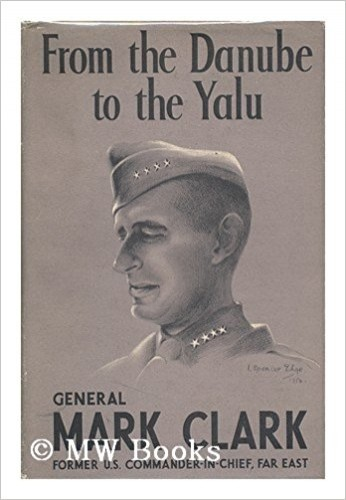 From the Danube to the Yalu / Mark W. Clark.
