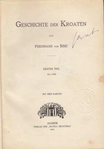 Geschichte der Kroaten / von Ferdinand von Šišić.