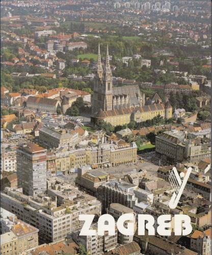 Zagreb / [Autor des Textes Lelja Dobronić ; uebersetzt von Sonja Đerasimović ; Fotografien Milan Pavić... et al.].