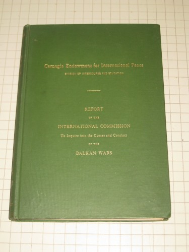 Report of the International Commission to Inquire into the Causes and Conduct of the Balkan Wars.
