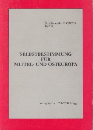 Selbstbestimmung fuer Mittel- und Osteuropa / [Mitarbeiter Joseph M. Bochenski... et al.].