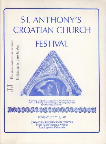 St. Anthony's Croatian Church : Annual Festival-Bazaar - Dance - Sunday, July 10, 1977 / Felix Diomartich, John Segaric.