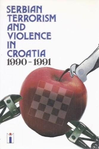 Serbian terrorism and violence in Croatia : 1990-1991 / [authors Ljubomir Antić, Franjo Letić].