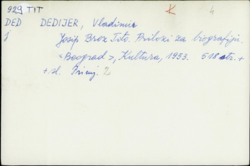 Josip Broz Tito : prilozi za biografiju / Vladimir Dedijer