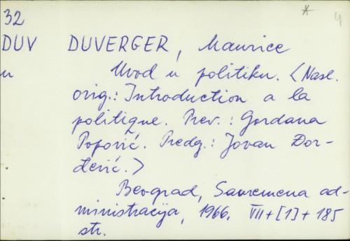 Uvod u politiku / Maurice Duverger ; prevela Gordana Popović ; predg. Jovan Đorđević