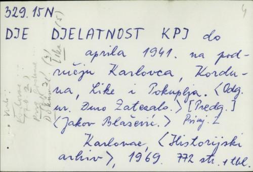 Djelatnost KPJ do aprila 1941. na području Karlovca, Korduna, Like i Pokuplja / [odgovorni urednik Đuro Zatezalo]