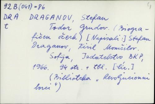 Todor Grudov (biografičen očerk) / Stefan Draganov