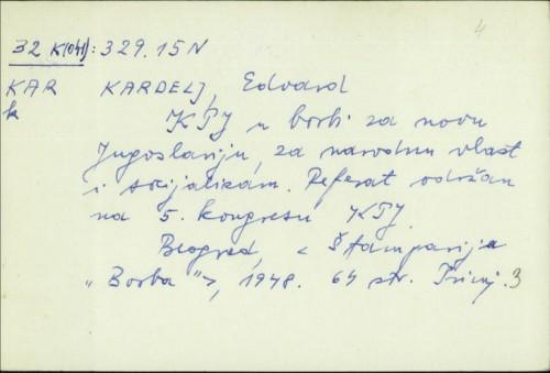 KPJ u borbi za novu Jugoslaviju, za narodnu vlast i socijalizam : referat održan na 5. kongresu KPJ / Edvard Kardelj.