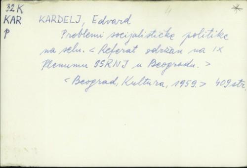 Problemi socijalističke politike na selu / Edvard Kardelj.