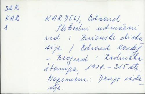 Slobodni udruženi rad : brionske diskusije / Edvard Kardelj.