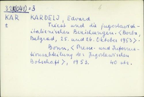 Triest und die jugoslawisch-italienischen Beziehungen : (Borba, Belgrad 25. und 26. Oktober 1953.) / Edvard Kardelj.