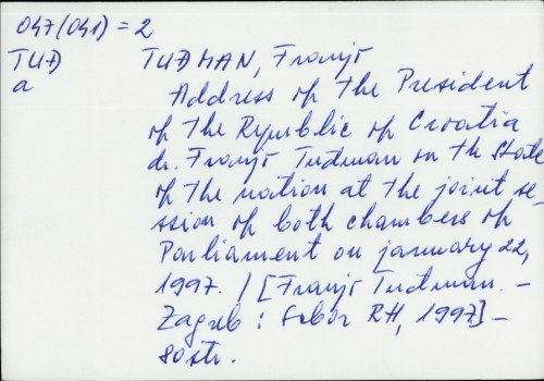 Address of the president of the Republic of Croatia dr. Franjo Tuđman on the state of the nation at the joint session of Both Chambers of Parliament on January 22, 1997. / Franjo Tuđman