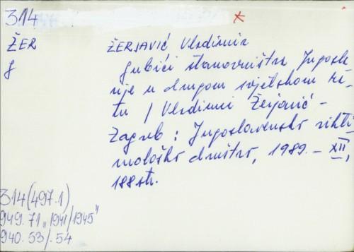 Gubici stanovništva Jugoslavije u drugom svjetskom ratu Vladimir Žerjavić