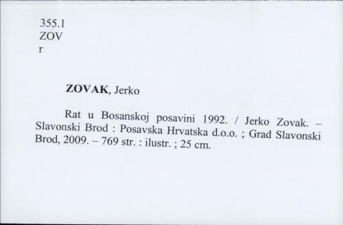 Rat u Bosanskoj Posavini 1992. / Jerko Zovak ; [pogovor Petar Stipetić ; prijevod na engleski jezik Ana Matković].