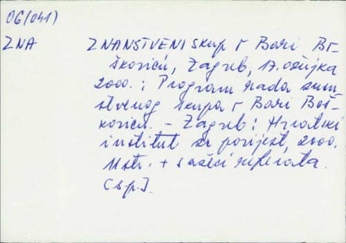 Znanstveni skup o Bari Boškoviću, Zagreb, 17. ožujka 2000. ; Program rada znanstvenog skupa o Bari Boškoviću.