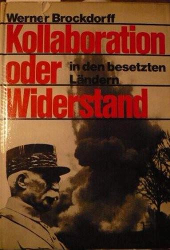 Kollaboration oder Widerstand. : Die Zusammenarbeit mit den Deutschen in den besetzten Ländern während des zweiten Weltkrieges und deren schreckliche Folgen.