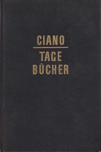 Tagebücher : 1939-1943 / graf Galeazzo Ciano.