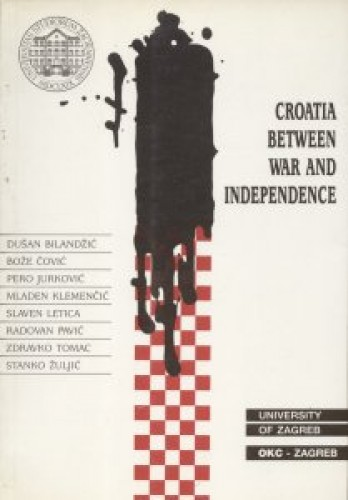 Croatia between war and independence / [Dušan Bilandžić... [et al.] ; English translation Vera Andrassy... [et al.] ; edited by Bože Čović].