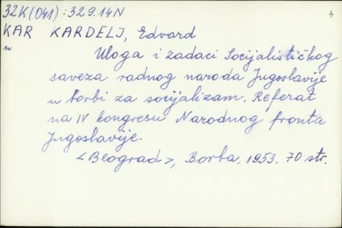 Uloga i zadaci Socijalističkog saveza radnog naroda Jugoslavije u borbi za socijalizam : referat na IV. kongresu Narodnog fronta Jugoslavije / Edvard Kardelj.
