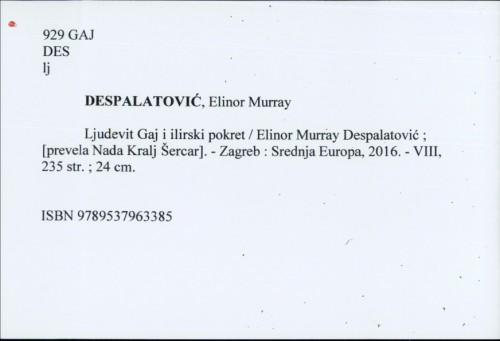 Ljudevit Gaj i ilirski pokret / Elinor Murray Despalatović