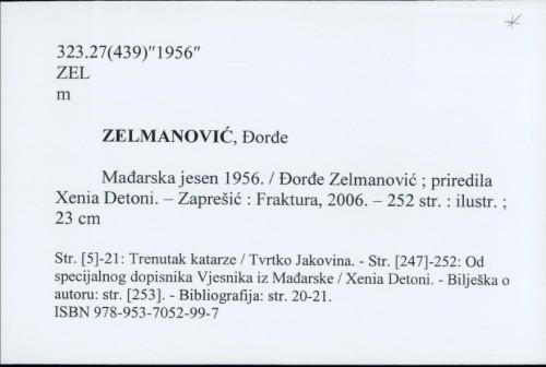 Mađarska jesen 1956. / Đorđe Zelmanović.