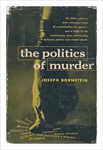 The politics of murder / Joseph Bornstein