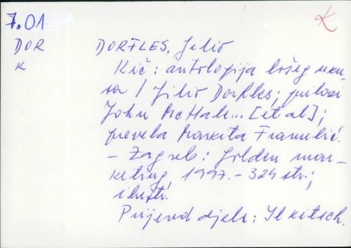 Kič : antologija lošeg ukusa / <sabrao> Gillo Dorfles ; prilozi Jon McHale .. <et al> ; ogledi Hermann Broch i Clement Greenberg ; prevela Markita Franulić