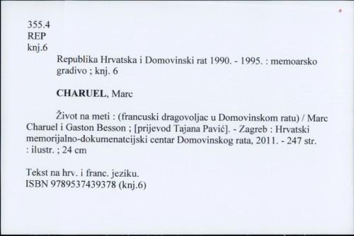 Život na meti : (francuski dragovoljac u Domovinskom ratu) / Marc Charuel