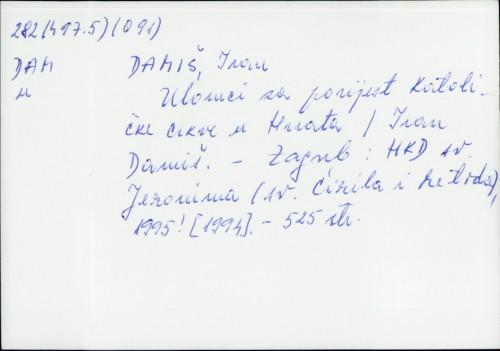 Ulomci za povijest Katoličke crkve u Hrvata / Ivan Damiš