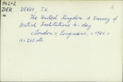 The United Kingdom : A Survey of British Institutions to-day / T. K. Derry