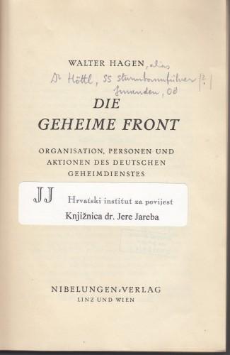 Die geheime Front : Organisation, Personen und Aktionen des deutschen Geheimdienstes / Walter Hagen.