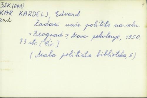 Zadaci naše politike na selu / Edvard Kardelj.