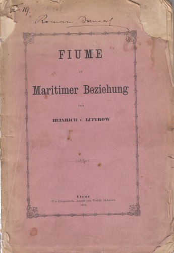 Fiume in maritimer Beziehung / Heinrich v. Littrow.