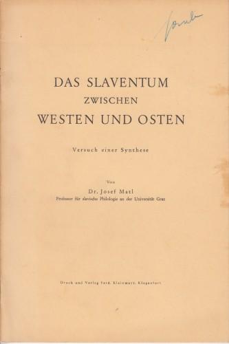 Das Slaventum zwischen Westen und Osten : Versuch einer Synthese.