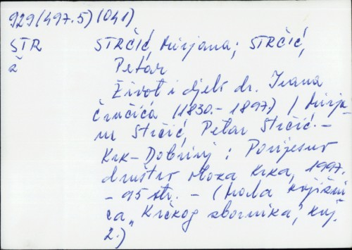 Život i djelo dr. Ivana Črnčića (1830.-1897.) / Mirjana Strčić, Petar Strčić.