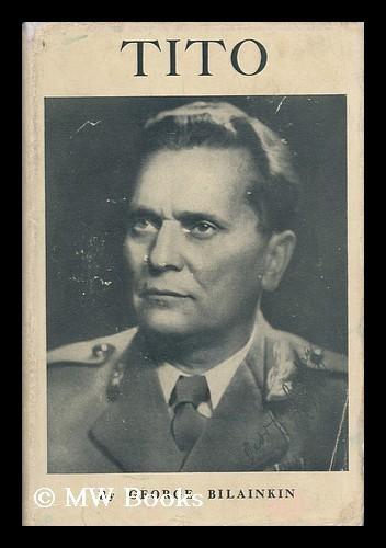 Tito / George Bilainkin.