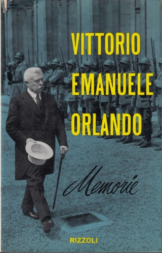 Memorie (1915-1919) / Vittorio Emanuele Orlando ; a cura di Rodolfo Mosca.